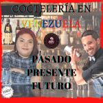 COCTELERÍA EN VENEZUELA... qué esta pasando y qué está por venir