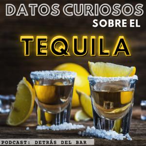 datos curiosos del tequila