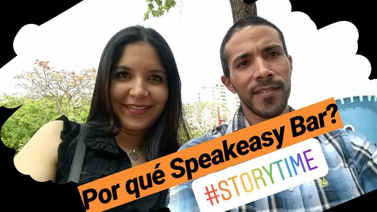Podcast Piloto | ¿Por qué Speakeasy Bar? #StoryTime